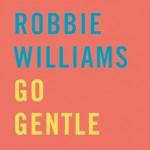 Robbie Williams – Go Gentle