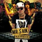 Mr. Saik – Saca La Rakataka