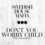 Swedish House Mafia – Don't You Worry Child (feat. John Martin)