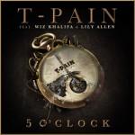 T-Pain ft Wiz Khalifa & Lily Allen – 5 O'Clock