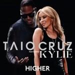 Taio Cruz – Higher ( feat. Kylie & Travie McCoy )