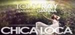 Tony Ray – Chica Loca (ft. Gianna)