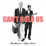 Macklemore & Ryan Lewis – Can't Hold Us