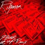 Rihanna – Pour it up (Remix) ft. Young Jeezy, Rick Ross, Juicy J & T.I.