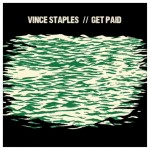 Vince Staples – Get Paid feat Desi Mo