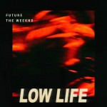 The Weeknd – Low Life ft. Future