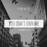 Grace – You Don't Own Me (feat. G-Eazy)