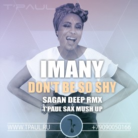 Imany_DontBeSoShy_SaxMushUp