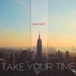 Sam Hunt – Take Your Time