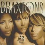 The Braxtons – Only Love