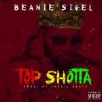 Beanie Sigel – Top Shotta ( Prod Jahlil Beats )