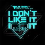 Flo Rida ft. Robin Thicke & Verdine White – I Don't Like It, I Love It