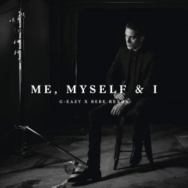 G-Eazy - Me, Myself & I ft Bebe Rexha
