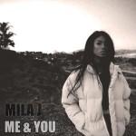 Milla J –  Me & You