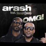 Arash – Feat Snoop Dogg – OMG