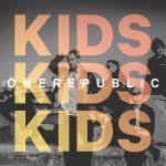 OneRepublic – Kids