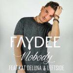 FAYDEE – Nobody ft. Kat Deluna & Leftside