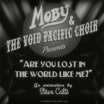 Moby & The Void Pacific Choir – Are You Lost In The World Like Me