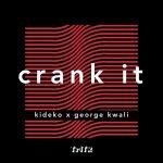 Kideko and George Kwali Crank It