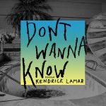 Maroon 5 – Don't Wanna Know Feat. Kendrick Lamar