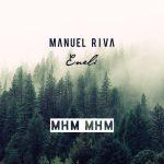 Manuel Riva & Eneli – Mhm Mhm
