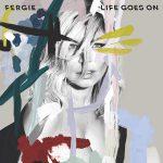 Fergie – Life Goes On