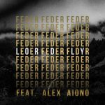 Feder – Lordly ft. Alex Aiono