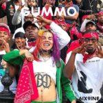 6IX9INE – GUMMO
