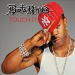 Busta Rhymes – Touch It Deep Remix