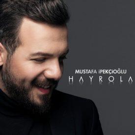 Mustafa İpekcioğlu – Hayrola