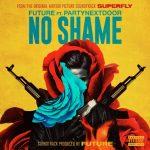 Future – No Shame ft PARTYNEXTDOOR