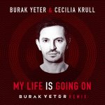 Burak Yeter & Cecilia Krull – My Life Is Going On