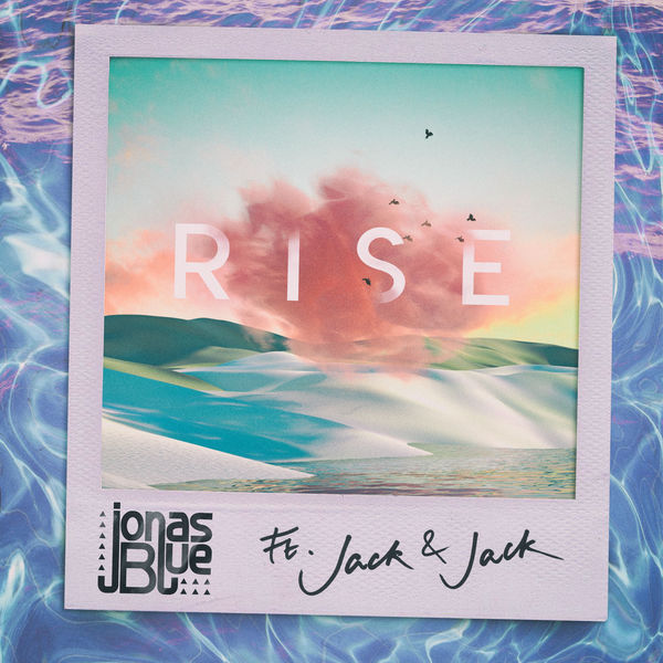 Jonas Blue - Rise feat Jack & Jack Official