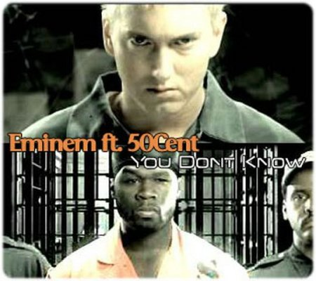 Eminem – You Don't Know (Ft. 50 Cent)