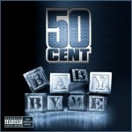 50 Cent  Ft. Neyo – Baby By Me
