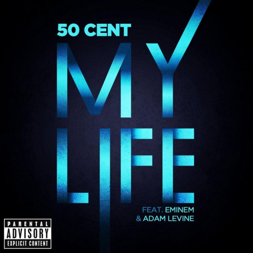 50 Cent – My Life (ft. Eminem & Adam Levine)