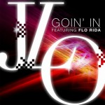 Jennifer Lopez ft. Flo Rida – Goin in