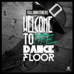 ItaloBrothers – Welcome To The Dancefloor