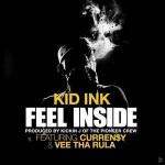 Kid Ink – Feel Inside Feat. Curren$y & Vee Tha Rula