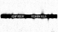 A$AP Rocky – Fashion Killa (Starring Rihanna)