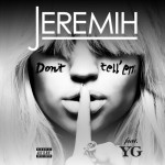 Jeremih – Don't Tell Em ft. YG