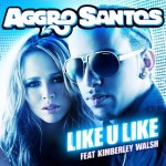 Aggro Santos – Like U Like