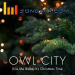 Owl City – Kiss Me Babe It's Christmas Time
