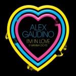 Alex Gaudino – I'm In Love ( I Wanna Do It )