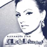 Alexandra Stan – Cliche ( Hush Hush )