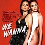 AlexandraStan & Inna – We Wanna feat Daddy Yankee