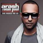 Arash – She Makes Me Go ft. Sean Paul