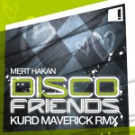 Mert Hakan ft Terri B! – Disco Friends (Kurd Maverick Remix)
