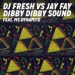 DJ Fresh vs Jay Fay – Dibby Dibby Sound ft. Ms. Dynamite