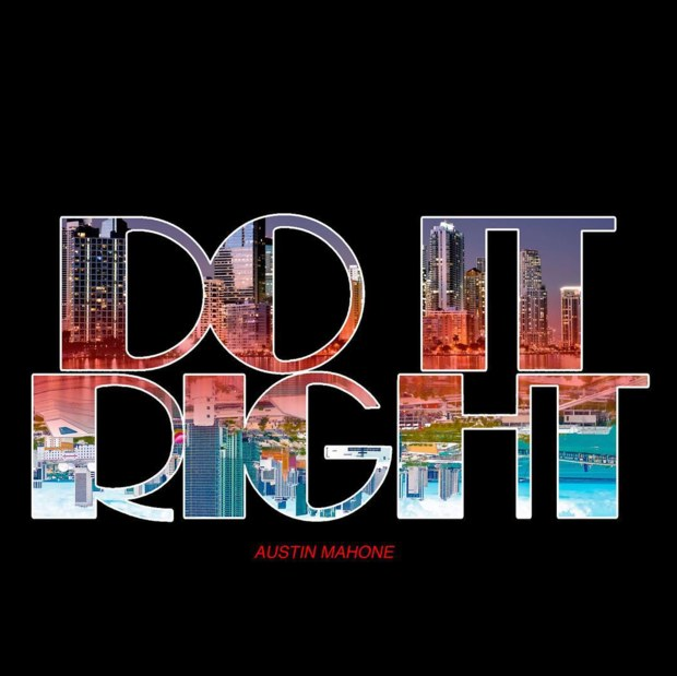 Austin Mahone – Do It Right ft. Rob the Villain